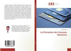 Portada del libro de La Titrisation des Créances Bancaires