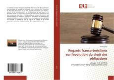 Couverture de Regards franco-brésiliens sur l'évolution du droit des obligations
