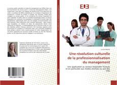 Bookcover of Une révolution culturelle de la professionnalisation du management