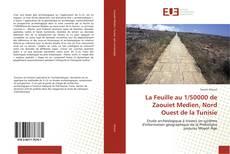 Portada del libro de La Feuille au 1/50000 de Zaouiet Medien, Nord Ouest de la Tunisie