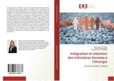 Bookcover of Intégration et rétention des infirmières formées à l'étranger