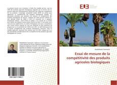 Couverture de Essai de mesure de la compétitivité des produits agricoles biologiques