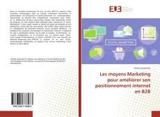 Bookcover of Les moyens Marketing pour améliorer son positionnement internet en B2B