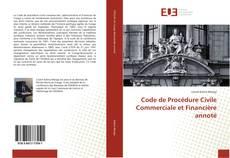 Couverture de Code de Procédure Civile Commerciale et Financière annoté