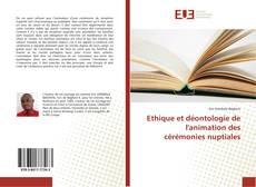 Bookcover of Ethique et déontologie de l'animation des cérémonies nuptiales