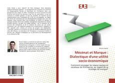 Couverture de Mécénat et Marque : Dialectique d'une utilité socio-économique