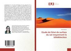 Bookcover of Etude de l'état de surface du sol moyennant la télédétection