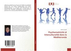 Couverture de Psychomotricité et Interculturalité dans la Méditerranée