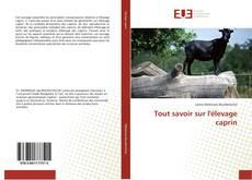 Bookcover of Tout savoir sur l'élevage caprin