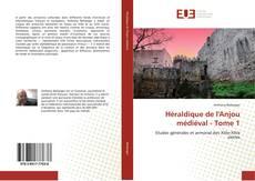 Bookcover of Héraldique de l'Anjou médiéval - Tome 1