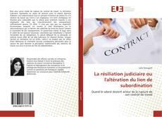 Bookcover of La résiliation judiciaire ou l'altération du lien de subordination
