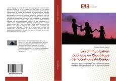 Couverture de La communication publique en République démocratique du Congo