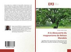 Copertina di A la découverte du magnanisme de Nelson Mandela