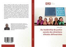 Couverture de Du leadership de justice sociale des directions d'écoles défavorisées