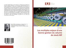 Bookcover of Les multiples enjeux d'une bonne gestion du volume de stock MP