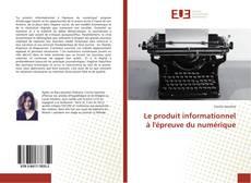 Обложка Le produit informationnel à l'épreuve du numérique