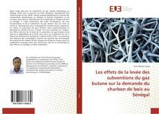 Les effets de la levée des subventions du gaz butane sur la demande du charbon de bois au Sénégal的封面