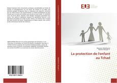 Обложка La protection de l'enfant au Tchad