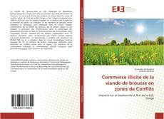 Portada del libro de Commerce illicite de la viande de brousse en zones de Conflits