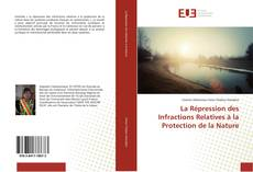 Copertina di La Répression des Infractions Relatives à la Protection de la Nature