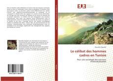 Bookcover of Le célibat des hommes cadres en Tunisie