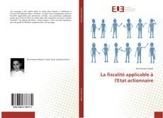 Bookcover of La fiscalité applicable à l'Etat actionnaire