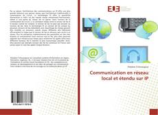 Bookcover of Communication en réseau local et étendu sur IP
