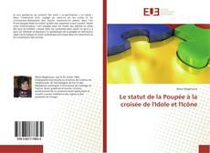 Borítókép a  Le statut de la Poupée à la croisée de l'Idole et l'Icône - hoz