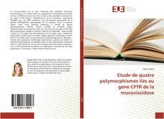 Bookcover of Etude de quatre polymorphismes liés au gène CFTR de la mucoviscidose