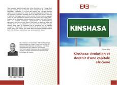 Couverture de Kinshasa: évolution et devenir d'une capitale africaine
