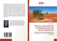 Bookcover of Pouvoirs antioxydant et antidiabétique de cinq plantes algériennes