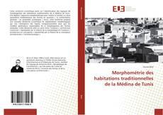 Bookcover of Morphométrie des habitations traditionnelles de la Médina de Tunis