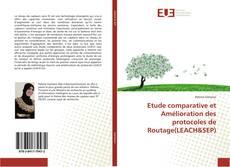 Bookcover of Etude comparative et Amélioration des protocoles de Routage(LEACH&SEP)
