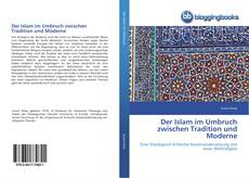 Bookcover of Der Islam im Umbruch zwischen Tradition und Moderne