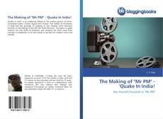 "Buchcover von The Making of ""Mr PM"" - 'Quake In India!"