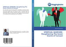 Portada del libro de SPIRITUAL WARFARE: Slaughtering The Seven Giants of Canaan