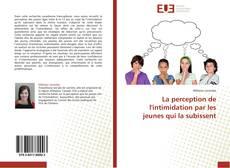 Bookcover of La perception de l'intimidation par les jeunes qui la subissent