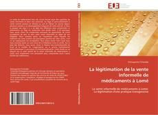 Couverture de La légitimation de la vente informelle de médicaments à Lomé