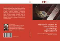 Couverture de Prospective création de connaissances et apprentissage organisationnel