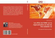 Borítókép a  Les effets de l'OMC sur la régionalisation en Asie de l'Est (ASEAN+3) - hoz