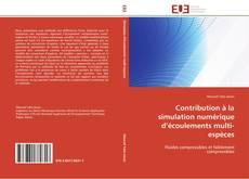 Couverture de Contribution à la simulation numérique d'écoulements multi-espèces