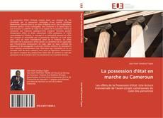 Обложка La possession d'état en marche au Cameroun