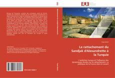 Bookcover of Le rattachement du Sandjak d'Alexandrette à la Turquie