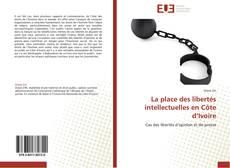 Bookcover of La place des libertés intellectuelles en Côte d'Ivoire