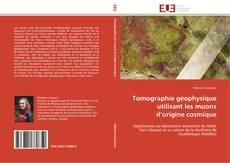 Bookcover of Tomographie géophysique utilisant les muons d'origine cosmique