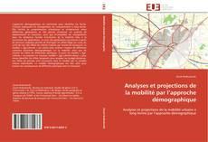 Обложка Analyses et projections de la mobilité par l'approche démographique