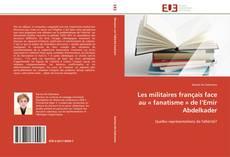 Buchcover von Les militaires français face au « fanatisme » de l'Emir Abdelkader