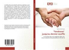 "Bookcover of ""Tendresse""   jusqu'au dernier souffle"