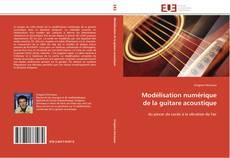 Couverture de Modélisation numérique de la guitare acoustique