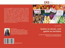 Bookcover of Goûter au terroir, c'est goûter au territoire